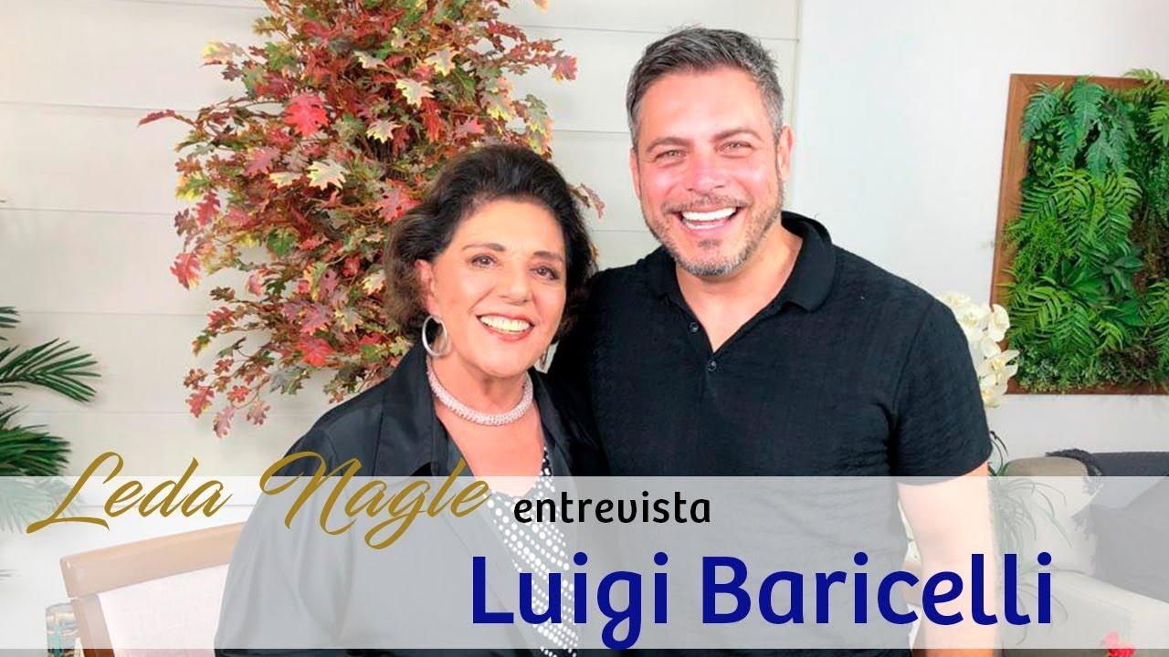 COM A PALAVRA O ATOR E APRESENTADOR LUIGI BARICELLI | LEDA NAGLE