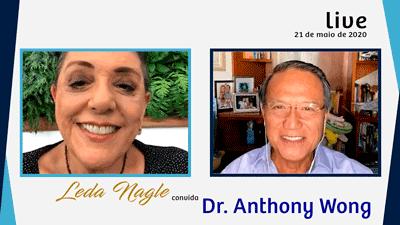 DR.ANTHONY WONG: COMO ELE ENTENDE O MOMENTO ATUAL | LEDA NAGLE