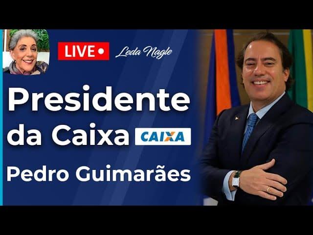 PEDRO GUIMARÃES - Entrevista PRESIDENTE CAIXA ECONÔMICA - Leda Nagle #entrevistapedroguimaraes