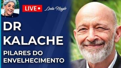 DR KALACHE: PILARES DO ENVELHECIMENTO: SAÚDE,AMIGOS,CONHECIMENTO E DINHEIRO. E MOTIVAÇÃO PRA VIVER.