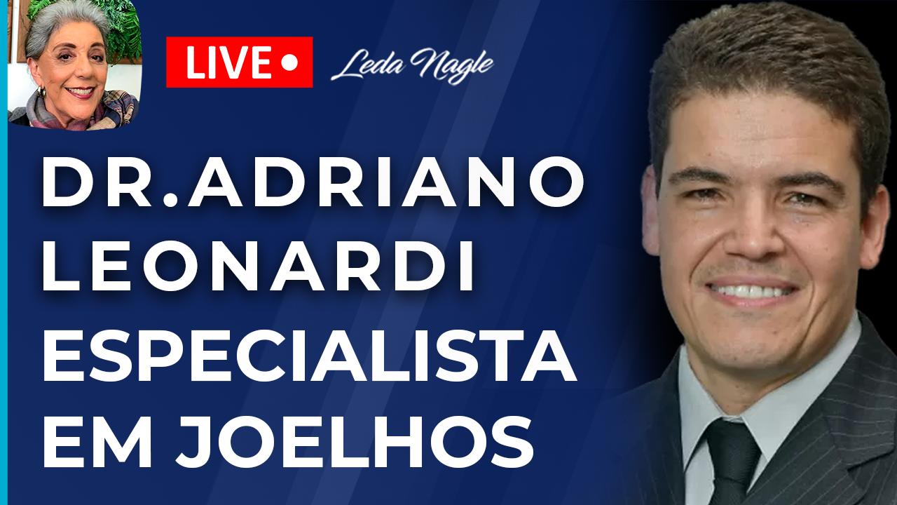 DR. ADRIANO LEONARDI: JOELHO SÓ PERDE PRA COLUNA NA IDA AO ORTOPEDISTA. PRÓTESE. ARTROSE.INFILTRAÇÃO