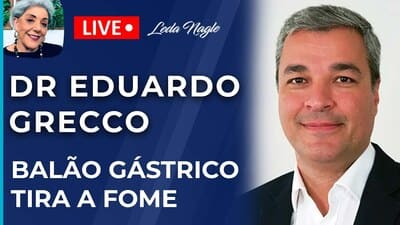 DR EDUARDO GRECCO: BALÃO GÁSTRICO TIRA A FOME É MUITO INTERESSANTE MAS NÃO VAI CURAR A OBESIDADE.